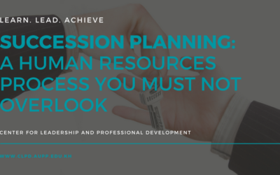 Succession Planning: A Human Resources Process You Must Not Overlook